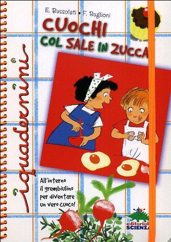 Cuochi col sale in zucca. Ediz. illustrata