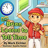 Children's Book: Brian Learns to Tell Time (Children's Picture Book)(Bedtime Story)(Beginning Readers) (Children's Books with Good Values)