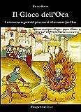 Il gioco dell'oca. I retroscena segreti del processo al riformatore Jan Hus
