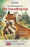 The Foundling Fox: How the little fox got a mother Erstes Englisch - leicht gemacht - Irina Korschunow
