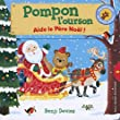 Pompon l'ourson�:�Aide le P�re No�l�!