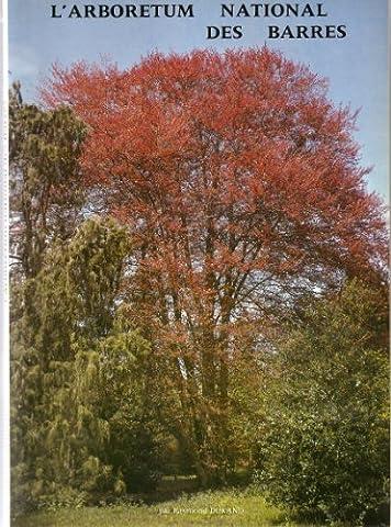 L'Arboretum national des Barres : 45290 Nogent-sur-Vernisson, France