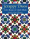 Scrappy Duos: Color Recipes for Quilt Blocks (That Patchwork Place)