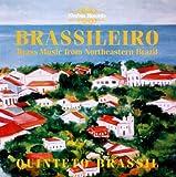 Quinteto Brassil : Brass Music from Northeastern Brazil - Brassileiro