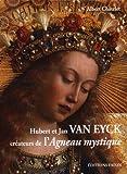 Hubert et Jan Van Eyck créateurs de l'Agneau mystique
