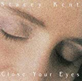 Songtexte von Stacey Kent - Close Your Eyes