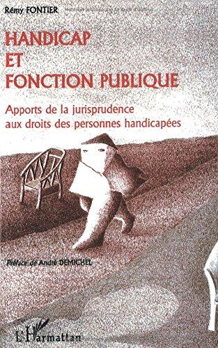 HANDICAP ET FONCTION PUBLIQUE: Apports de la jurisprudence aux droits des personnes handicapées par Rémy Fontier