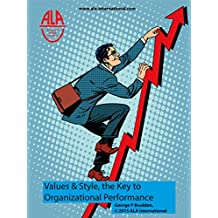 Values & Style, the Key to Organizational Performance: Creatting the Culture for Success