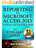 Reporting in Microsoft Access 2013: A Kindle Technology Brief (English Edition)