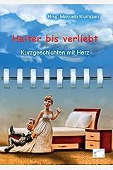 Heiter bis verliebt: Kurzgeschichten mit Herz (Heiter Bis Wolkig) Kindle Ausgabe