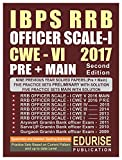 IBPS RRB OFFICER SCALE 1 CWE 6 2017 PRELIMINARY + MAIN Previous Year Solved Papers (2009 to 2016) Practice Sets with Solutions