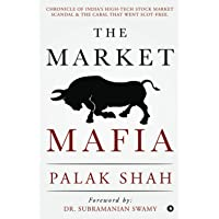 The Market Mafia: Chronicle of India's High-Tech Stock Market Scandal & The Cabal That Went Scot-Free.