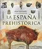 Atlas ilustrado de la España prehistórica
