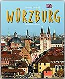 Journey through WÜRZBURG - Reise durch WÜRZBURG - Ein Bildband mit über 220 Bildern auf 140 Seiten - STÜRTZ Verlag - Karla Sauer (Autorin)