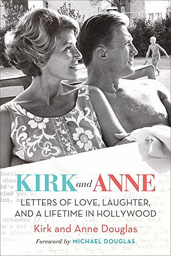 Kirk and Anne: Letters of Love, Laughter, and a Lifetime in Hollywood (Turner Classic Movies) Turner Classic