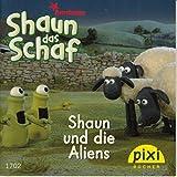 Shaun und die Aliens - Shaun das Schaf - Pixi-Buch 1702 - Einzeltitel aus Pixi-Serie 189
