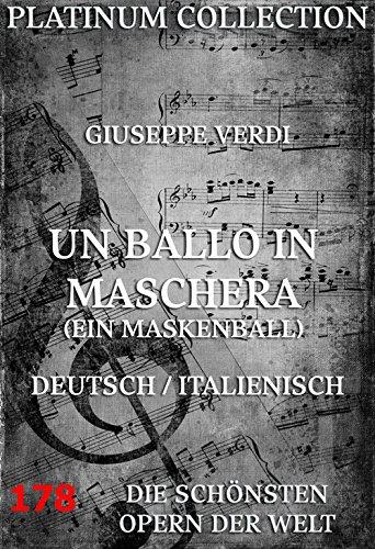 Un Ballo In Maschera (Ein Maskenball): Die  Opern der ()