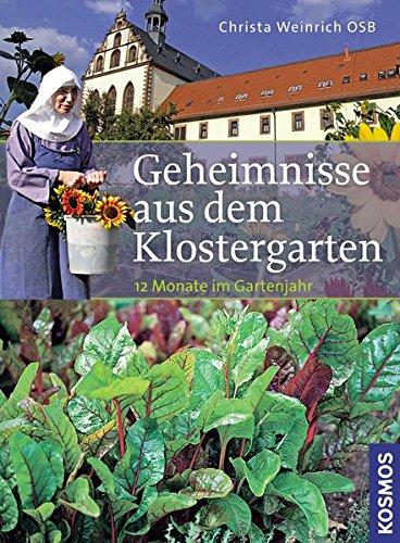 Klostergarten (Geheimnisse aus dem Klostergarten: Für 12 Monate im Gartenjahr)