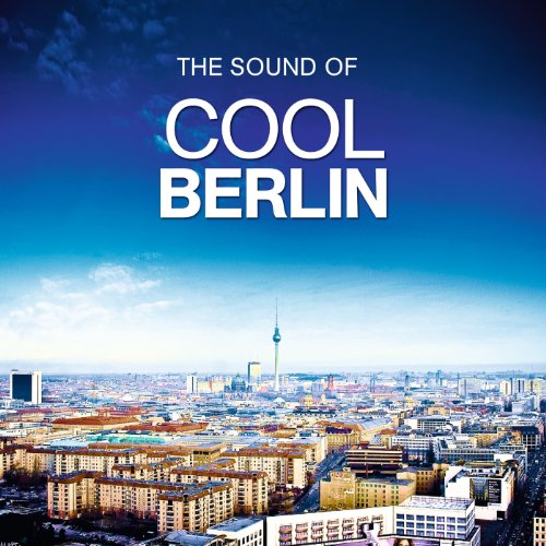 The Sound Of Cool Berlin