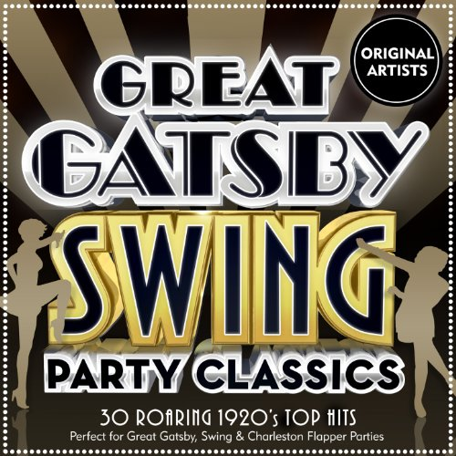Great Gatsby Swing Party Classics: 30 Roaring 1920's Top Hits: Perfect for Great Gatsby, Swing & Charleston Flapper Parties (Swing Tops)
