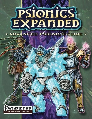 Psionics Expanded: Advanced Psionics Guide by Jeremy Smith (2012-07-31)