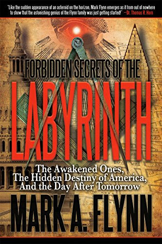 Forbidden Secrets of the Labyrinth: The Awakened Ones, the Hidden Destiny of America, and the Day After Tomorrow (Secret Destiny Of America)