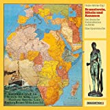 Branntwein, Bibeln und Bananen: Der deutsche Kolonialismus in Afrika - eine Spurensuche -