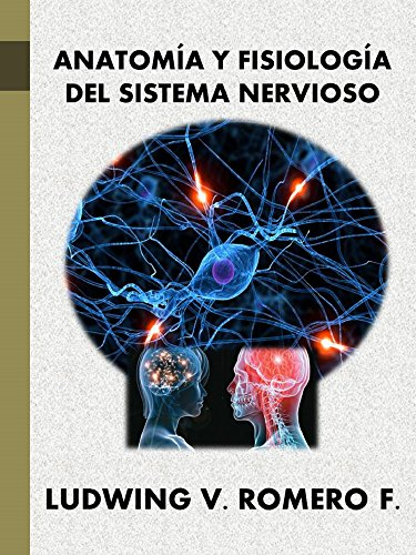 Descarga gratis audiolibros para ipod shuffle ANATOMIA Y FISIOLOGIA DEL SISTEMA NERVIOSO (Principios Elementales del Sistema Nervioso nº 2) PDF RTF DJVU B00YDUIQS6