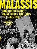 Les Malassis - Une coopérative de peintres toxiques (1968-1981)