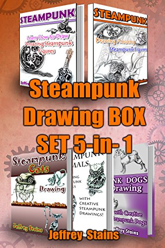 Steampunk Drawing Box Set 5-in-1: Steampunk Drawing 2 books, Steampunk Animals, Steampunk Dogs, Steampunk Cats (English Edition) -