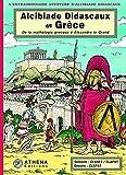 Alcibiade Didascaux en Grèce - De la mythologie grecque à Alexandre le Grand