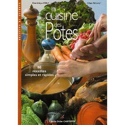 La cuisine des Potes : 80 Recettes simples et rapides
