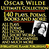 OSCAR WILDE COMPLETE WORKS ULTIMATE COLLECTION 140+ Works ALL plays, poems, poetry, books, stories, fairy tales and 2 BIOGRAPHIES