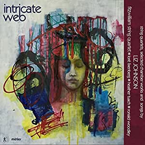 Intricate Web: String Quartets, Songs And Chamber Works [Fitzwilliam String Quartet; Loré Lixenberg; Ronald Woodley] [Divine Art: MSV77206]