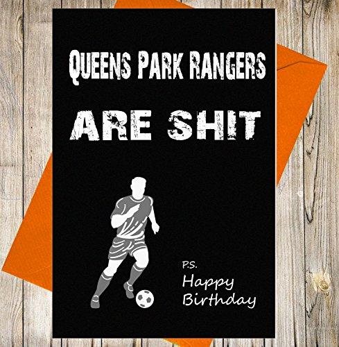 Queen Park Rangers Geburtstagskarte Witz Funny Beleidigung Fußball Fan–Einzigartiges Kreidetafel Effekt Grußkarte (Rangers Fußball Trikot)