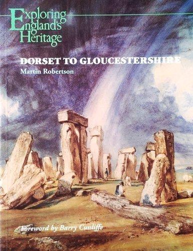 Dorset to Gloucestershire (Exploring England's Heritage)