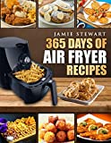 365 Days of Air Fryer Recipes: Quick and Easy Recipes to Fry, Bake and Grill with You...
