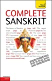 Complete Sanskrit: A Comprehensive Guide to Reading and Understanding Sanskrit, with Original Texts: (Book only) Learn to read, write, speak and understand a new language with Teach Yourself