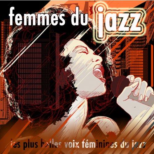 Femmes du jazz (Les plus belles voix féminines du jazz)