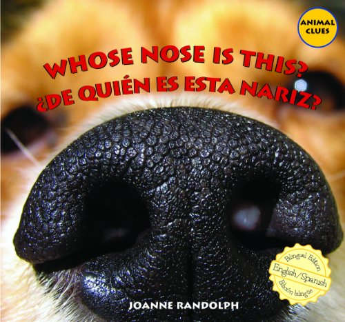 Whose Nose Is This? / ¿De quien es esta nariz? (Animal Clues / ¿adivina De Quien Es?)