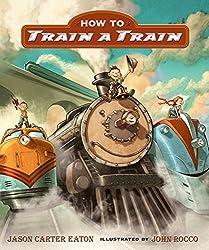 How to Train a Train by Jason Carter Eaton (2014-07-03)
