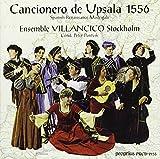 Cancionero De Upsala 1556 : Madrigaux De La Renaissance Espagnole [Import allemand]