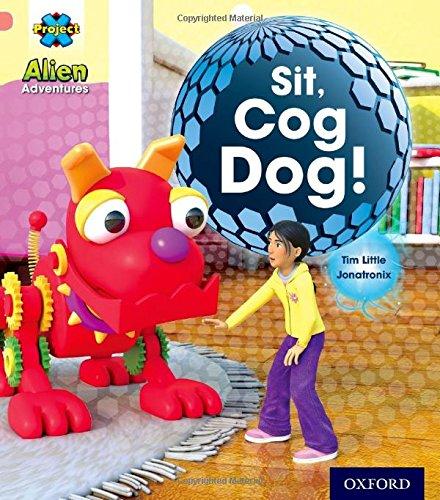 Project X: Alien Adventures: Pink: Sit!, Cog Dog!