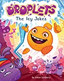 Droplets. The Icy Jokes by Anton Sunberry