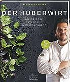 Der Huberwirt - Meine neue bayerische Wirtshausküche - Alexander Huber