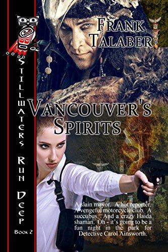 Vancouver's Spirits: Still Waters Run Deep Book 2 (Stillwaters Run Deep) (English Edition) (Left Coast City)