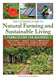 The Ultimate Guide to Natural Farming and Sustainable Living: Permaculture for Beginners (Ultimate Guides)