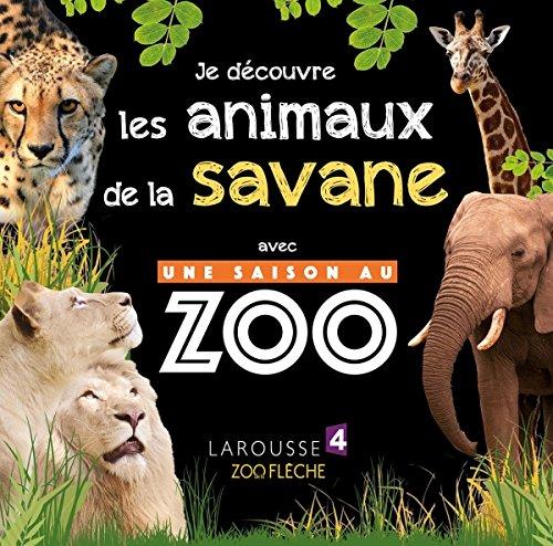Je découvre les animaux de la savane avec UNE SAISON AU ZOO par Sylvie Bézuel