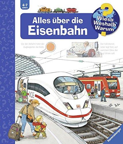 Alles über die Eisenbahn (Wieso? Weshalb? Warum?, Band 8)