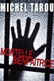 Mortelle bienfaitrice (French Edition)